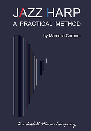 Jazz Harp: A Practical Method, by Marcella Carboni